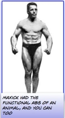 Old timers like Maxick has amazing, functional ABS